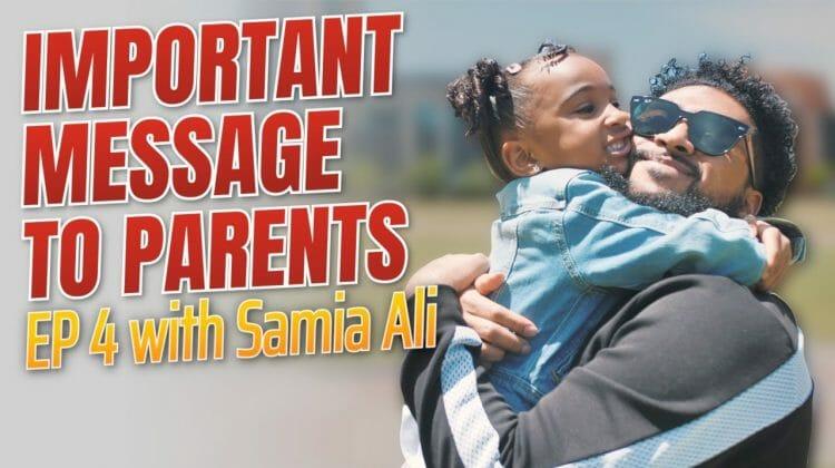 IMPORTANT MESSAGE TO PARENTS | Episode 4