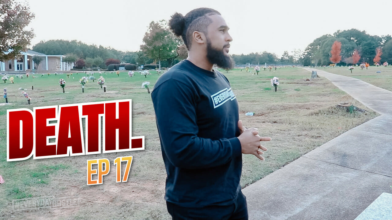 DEATH! (You ready?) | Episode 17