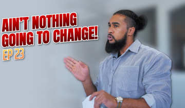 [VIDEO] AIN'T NOTHING GOING TO CHANGE! | EP 23