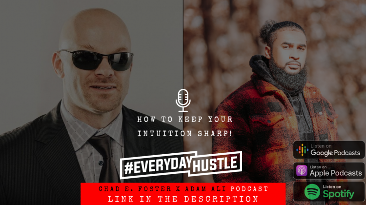 Adam Ali x Chad E. Foster – How to keep your intuition Sharp!