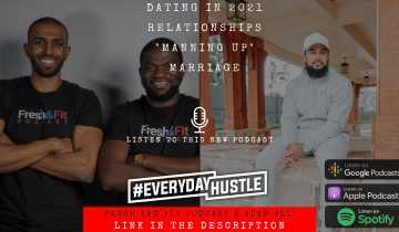 [PODCAST] Adam Ali x Fresh and Fit Podcast – MEN NEED TO BECOME, CAN'T BE A BUM + DATING IN 2021 + MARRIAGE DISCUSSION